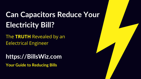 Can Capacitors Reduce Electricity Bill