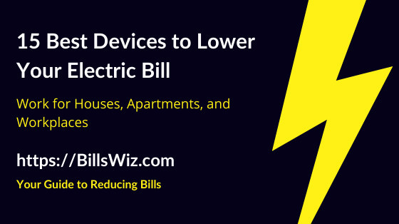 Best Devices to Lower Your Electric Bill