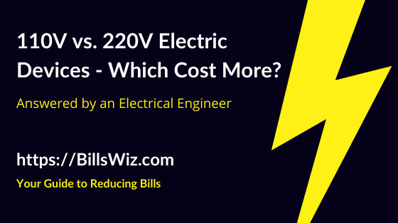 What Costs More to Run 110V or 220V Electric Devices