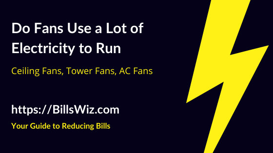 Do Fans Use a Lot of Electric Energy