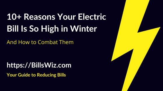 High Winter Electricity Bill Reasons