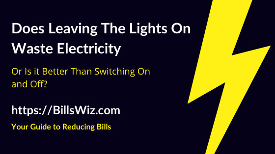 Does Leaving Lights On Waste Electric Energy