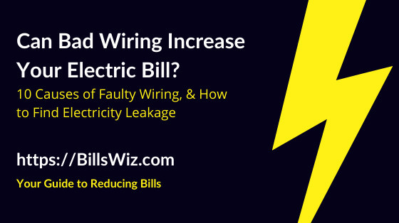 Can Bad Wiring Increase Electric Bill