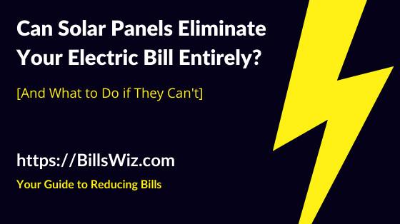 Do Solar Panels Eliminate Electric Bill?