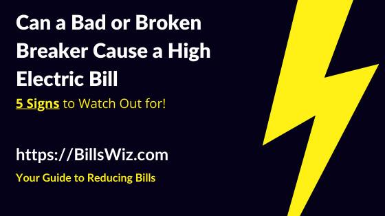 Can Bad Breaker Increaae Electric Bill