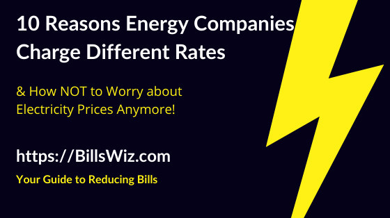 Why Energy Companies Have Different Tariffs